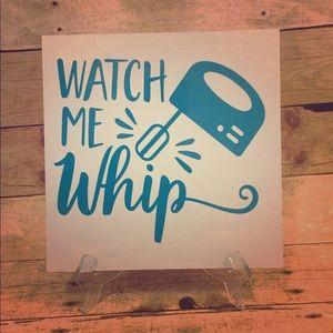 Watch me Whip kitchen decor